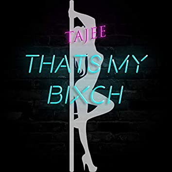 Thats My Bxch