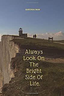 Always Look On The Bright Side Of Life.: Motivational Notebook