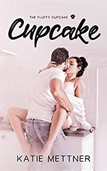 Cupcake (The Fluffy Cupcake Book 1) by [Katie  Mettner]