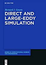 Direct and Large-Eddy Simulation (De Gruyter Series in Computational Science and Engineering)