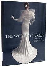 Wedding Dress, The: 300 Years of Bridal Fashion