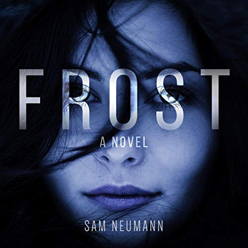 Frost     A Novel              By:                                                                                                                                 Sam Neumann                               Narrated by:                                                                                                                                 Addison Barnes                      Length: 10 hrs and 7 mins     4 ratings     Overall 3.3