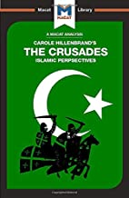 An Analysis of Carole Hillenbrand's The Crusades: Islamic Perspectives