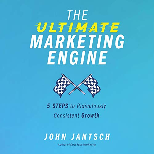 The Ultimate Marketing Engine Audiobook By John Jantsch cover art