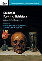 Studies in Forensic Biohistory: Anthropological Perspectives (Cambridge Studies in Biological and Evolutionary Anthropology)