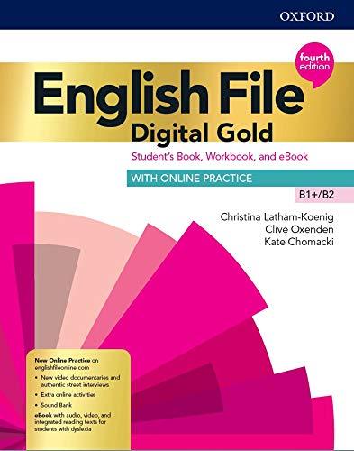 English file. Digital gold B1-B2. Student's book. Woorkbook. Without key. Per le Scuole superiori. Con e-book. Con espansione online