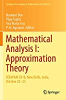 Mathematical Analysis I: Approximation Theory: ICRAPAM 2018, New Delhi, India, October 23–25 (Springer Proceedings in Mathematics & Statistics, 306)