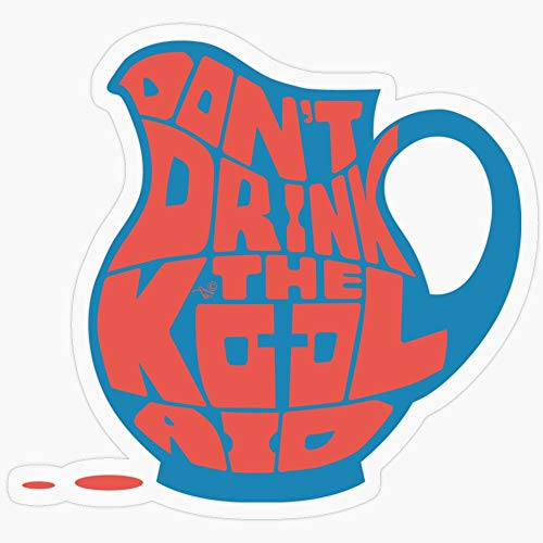 Lplpol Don'T Drink The Kool-Aid By Tai'S Tees Adesivo divertente per computer portatile, auto, bagagli, skateboard, borraccia, casco e finestra, 10,2 cm