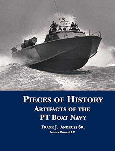 Pieces of History: Artifacts of the PT Boat Navy
