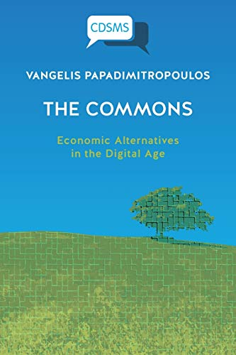 T¿he Commons: Economic Alternatives in the Digital Age