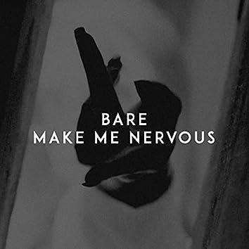 Make Me Nervous
