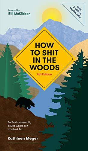 How to Shit in the Woods, 4th Edition: An Environmentally Sound Approach to a Lost Art (English Edition)