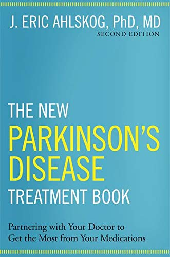 The New Parkinson's Disease Treatment Book: Partnering with Your Doctor To Get the Most from Your...