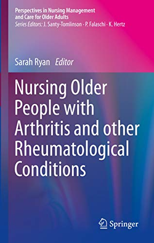 Nursing Older People with Arthritis and other Rheumatological Conditions (Perspectives in Nursing Management and  Care for Older Adults) (English Edition)