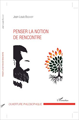 Penser la notion de rencontre PDF Books