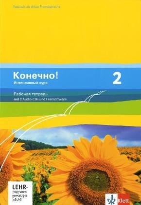 Konetschno! 2. Intensivnyj kurs: Arbeitsheft mit 2 Audio-CDs und Lernsoftware 2. Lernjahr (Konetschno! Intensivnyj kurs. Russisch als 3. Fremdsprache Ausgabe ab 2009)