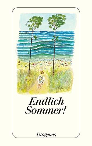 Endlich Sommer!: Ein Lesebuch (detebe)