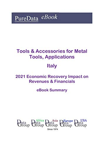 Tools & Accessories for Metal Tools, Applications Italy Summary: 2021 Economic Recovery...