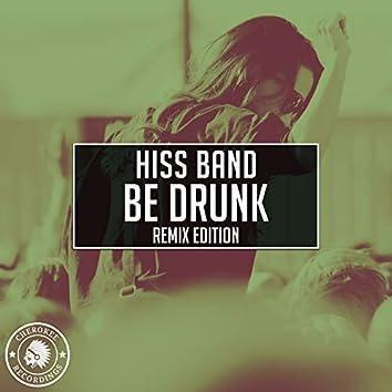 Be Drunk (Remix Edition)