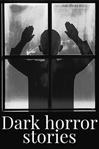 Dark horror stories: Best Horror, Crime, Suspense, Romantic, Thriller and Mystery Short Stories, ghosts and spirits, supernatural horror, and Dark Horror Murder Mystery.