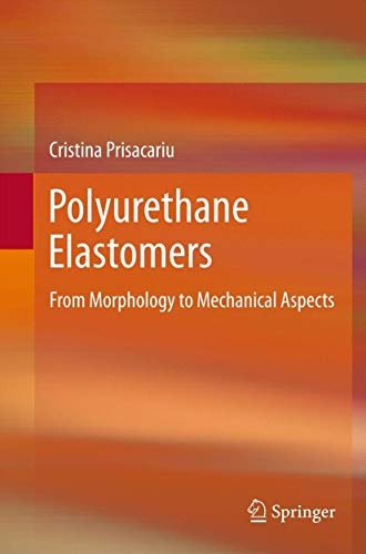 Polyurethane Elastomers: From Morphology to Mechanical Aspects