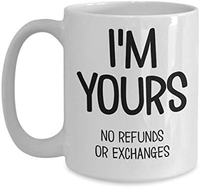 Funny Valentines Day Mug for Significant Other Im Yours No Refunds or Exchanges Anniversary product image