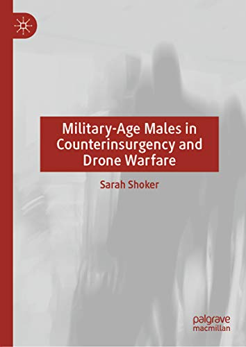 Military-Age Males in Counterinsurgency and Drone Warfare (English Edition)
