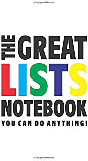 The Great Lists Notebook (You can do anything!): (White Edition) Fun notebook 96 ruled/lined pages (5x8 inches / 12.7x20.3...