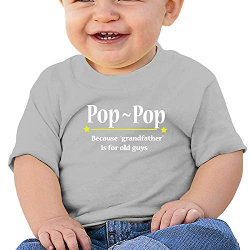 Cml519 Pop-Pop Because Grandfather is for Old Guys Baby T-Shirt,Baby T Shirts 6-24 Months