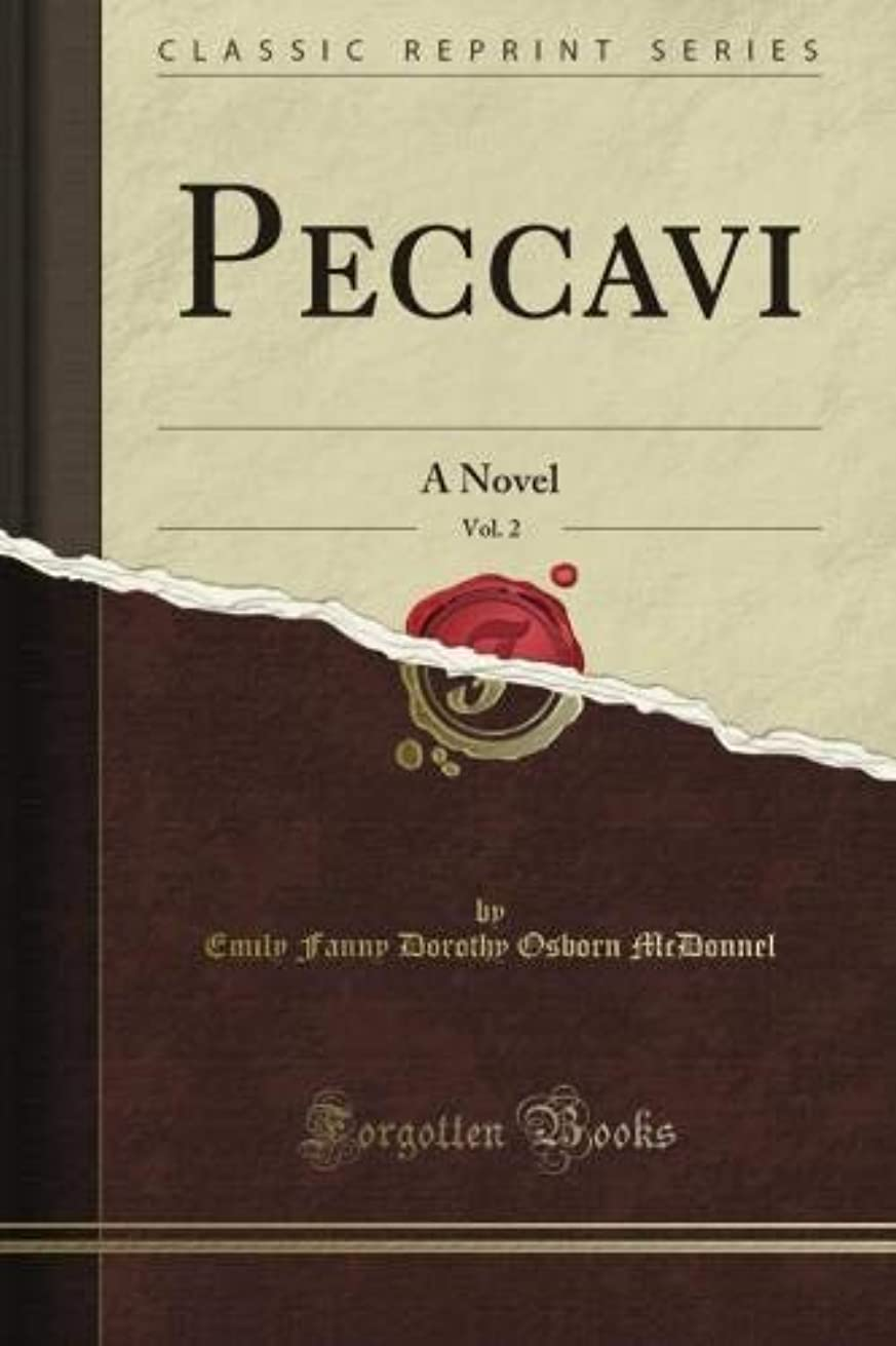 ログ無知衝突するPeccavi: A Novel, Vol. 2 (Classic Reprint)