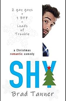 Shy: a Christmas romantic comedy by [Brad Tanner, Ann Attwood]