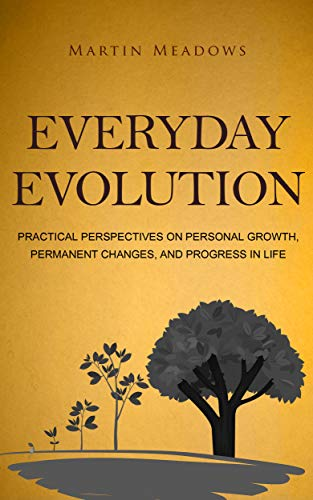 Everyday Evolution: Practical Perspectives on Personal Growth, Permanent Changes, and Progress in Life (Make Upholstered Chair)