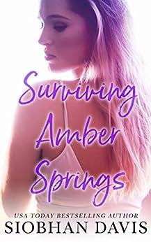 Surviving Amber Springs: A Stand-Alone Contemporary Romance by [Siobhan Davis, Kelly Hartigan (XterraWeb), Sara Eirew]