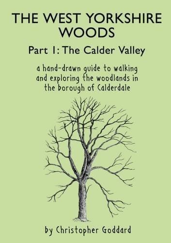 The West Yorkshire Woods, Part 1: The Calder Valley