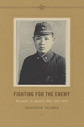 Fighting for the Enemy: Koreans in Japan's War, 1937-1945 (Korean Studies of the Henry M. Jackson School of International Studies) (English Edition)