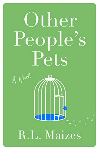 Other People's Pets: A Novel - Kindle edition by Maizes, R.L. ...