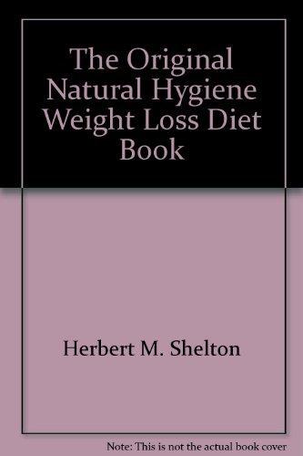 Original Natural Hygiene Weight Loss Diet Book