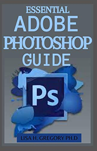 ESSENTIAL ADOBE PHOTOSHOP GUIDE