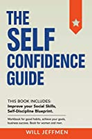The Self Confidence Guide: Improve your Social Skills. Workbook for good habits, achieve your goals, business success.