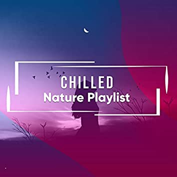 Chilled Nature Playlist, Vol. 4