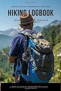 Hiking Logbook: Pocket Hiking Trail Journal   Hiking, Trekking and Mountaineering Log Book To Keep All Memories   Trekking...