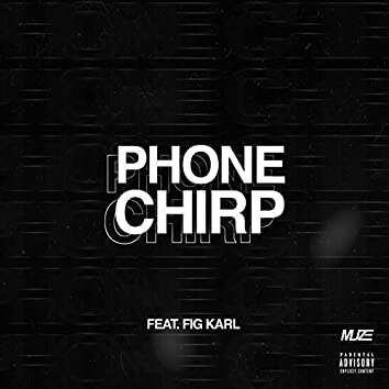 PHONE CHIRP (feat. Fig Karl)