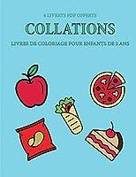 Livres de coloriage pour enfants de 2 ans (Collations): Ce livre de coloriage de 40 pages dispose de lignes très épaisses pour réduire la frustration et pour améliorer la confiance. Ce livre aidera les très jeunes enfants à développer le contrôle de sty