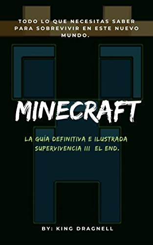 Minecraft La guía definitiva e ilustrada: Supervivencia III: El End (Minecraft La guia definitiva e ilustrada nº 3)
