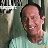 Songtexte von Paul Anka - Classic Songs My Way