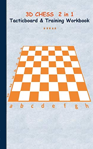 3D Chess 2 in 1 Tacticboard and Training Book: Tactics/strategies/drills for trainer/coaches, notebook, training, exercise, exercises, drills, ... club, play moves, coaching instruction, l