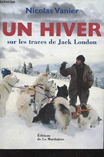 Un hiver : Sur les traces de Jack London (Photo Ethno-Van)