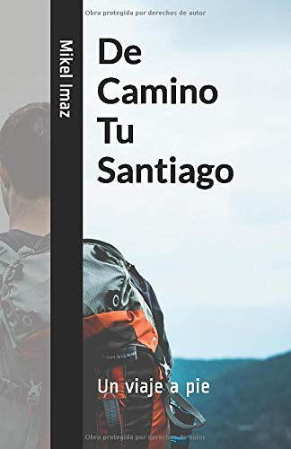 De Camino Tu Santiago: Un viaje a pie