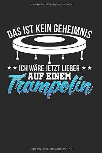Ich Wäre Jetzt Lieber Auf Meinem: Trampolin & Turnen Notizbuch 6'x9' Springer Geschenk Für Hüpfen & Gymnastik