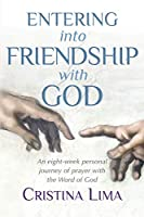 Entering Into Friendship With God